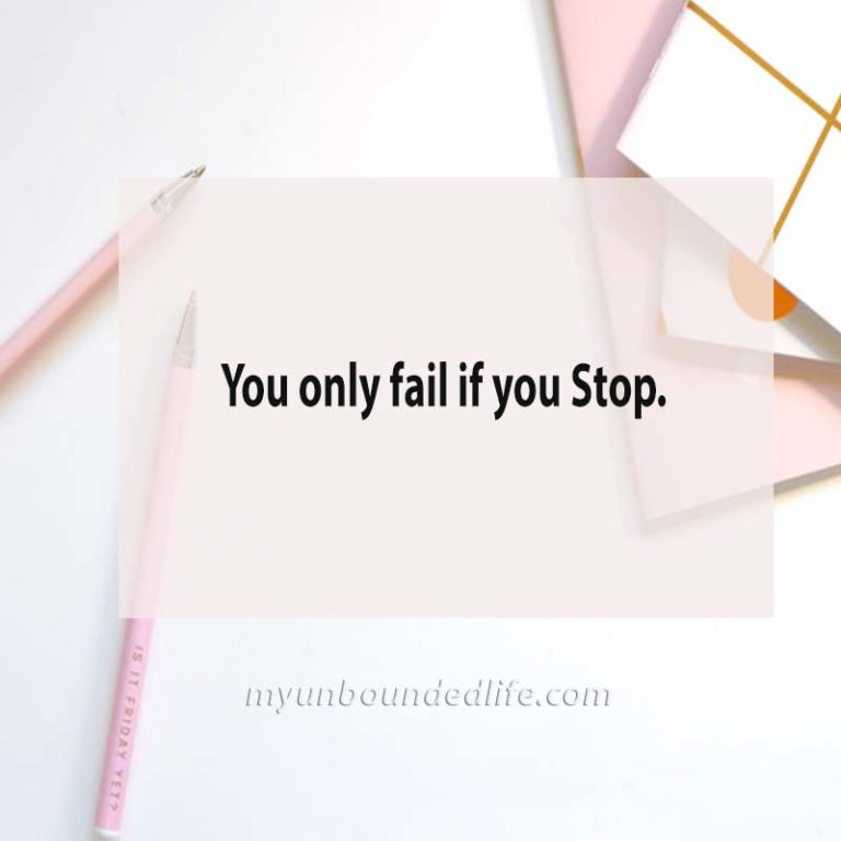 You only fail if you stop Inspirational Quote