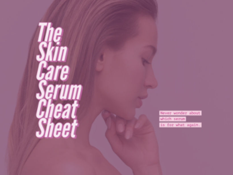 The Skin Care Serum Cheat Sheet