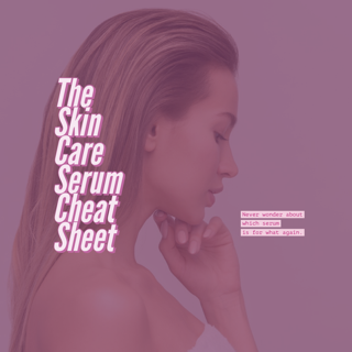 Skin Care Serum Cheat Sheet 1