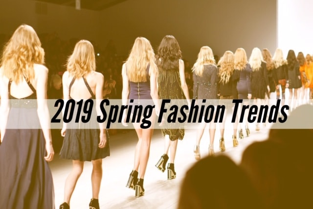 Spring 2019 Fashion Trends