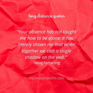 long distance relationship quotes -Doug Fetherling